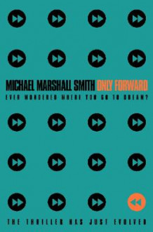 Only Forward av Michael Marshall Smith (Heftet)