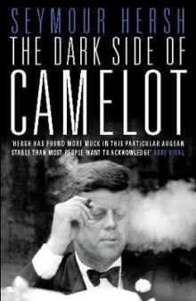 The dark side of Camelot av Seymour M. Hersh (Heftet)