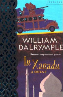 In Xanadu av William Dalrymple (Heftet)