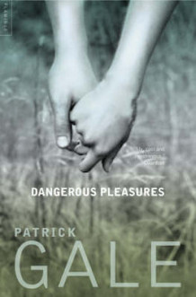 Dangerous Pleasures av Patrick Gale (Heftet)