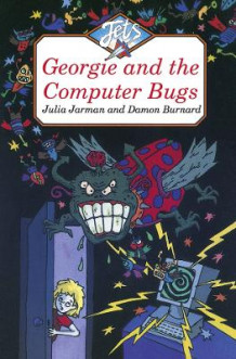 Georgie and the Computer Bugs av Julia Jarman og Damon Burnard (Heftet)