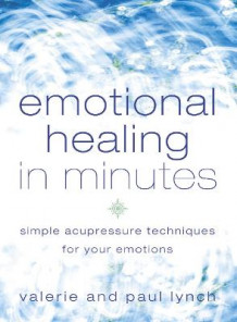 Emotional Healing in Minutes av Valerie Lynch og Paul Lynch (Heftet)