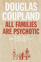All families are psychotic av Douglas Coupland (Heftet)