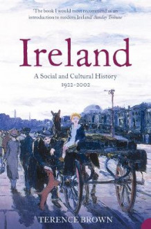 Ireland:A Social and Cultural History 1922 to 2001 av Terence Brown (Heftet)