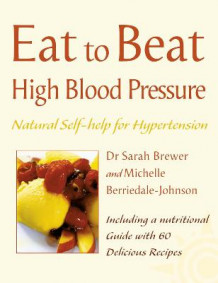 High Blood Pressure av Sarah Brewer og Michelle Berriedale-Johnson (Heftet)