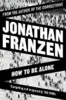 How to be alone av Jonathan Franzen (Heftet)