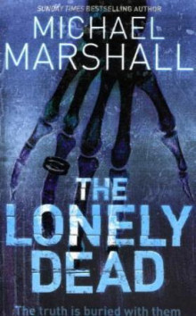 The lonely dead av Michael Marshall (Heftet)