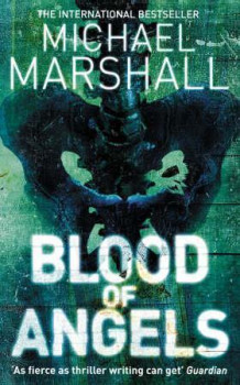 Blood of angels av Michael Marshall (Heftet)
