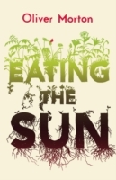 Eating the Sun av Oliver Morton (Heftet)