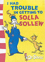 I Had Trouble in Getting to Solla Sollew av Dr. Seuss (Heftet)