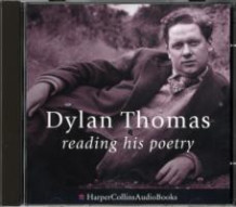 Dylan Thomas Reading His Poetry: Complete & Unabridged av Dylan Thomas (Lydbok-CD)