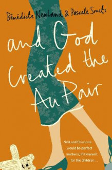 And God Created the Au Pair av Pascale Smets og Benedicte Newland (Heftet)