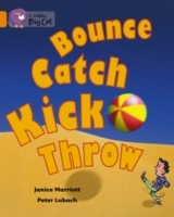 Collins Big Cat: Bounce, Kick, Catch, Throw: Band 06/Orange av Janice Marriott (Heftet)