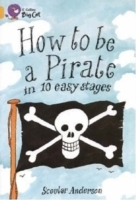 Collins Big Cat: How to be a Pirate: Band 09/Gold: How to be a Pirate: Band 09/Gold av Scoular Anderson (Heftet)
