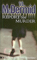 Report for Murder av V. L. McDermid (Heftet)