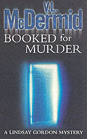 Booked for Murder (Lindsay Gordon Crime Series, Book 5) av V. L. McDermid (Heftet)