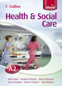 Collins A Level Health and Social Care: A2 for EDEXCEL Student's Book av Mary Crittenden, Douglas Thomson, Mark Walsh, Marilyn Billingham og Alison Thomson (Heftet)