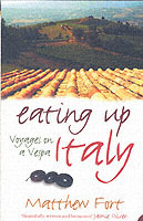 Eating Up Italy av Matthew Fort (Heftet)