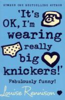 'It's Ok, I'm Wearing Really Big Knickers!' (Confessions of Georgia Nicolson, Book 2) av Louise Rennison (Heftet)