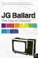 The Day of Creation av J. G. Ballard (Heftet)