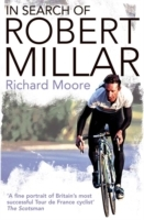 In Search of Robert Millar av Richard Moore (Heftet)