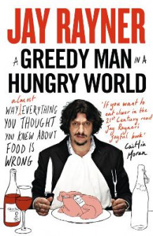 A Greedy Man in a Hungry World av Jay Rayner (Heftet)