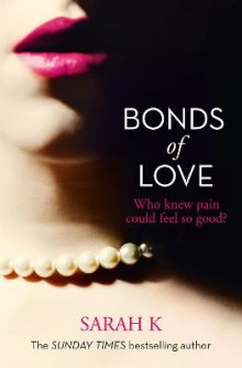 Bonds of Love av Sarah K. (Heftet)