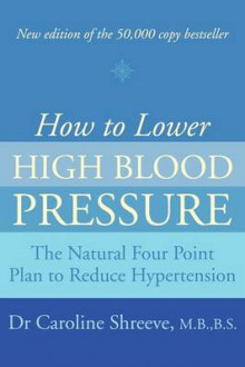 How to Lower High Blood Pressure av Dr. Caroline Shreeve (Heftet)