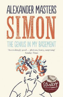 Simon: The Genius in my Basement av Alexander Masters (Heftet)