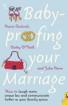 Baby-proofing Your Marriage av Stacie Cockrell, Cathy O'Neill og Julia Stone (Heftet)