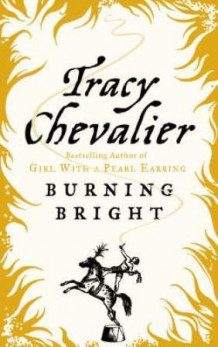 Burning bright av Tracy Chevalier (Heftet)
