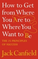 How to Get from Where You are to Where You Want to be av Jack Canfield (Heftet)