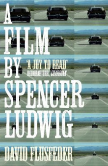 A Film by Spencer Ludwig av David Flusfeder (Heftet)