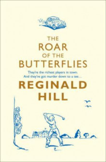 The roar of butterflies av Reginald Hill (Heftet)