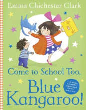 Come to School too, Blue Kangaroo! av Emma Chichester Clark (Heftet)
