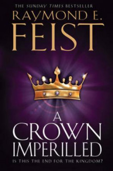 A crown imperilled av Raymond E. Feist (Heftet)