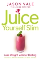 Juice Yourself Slim av Jason Vale (Heftet)