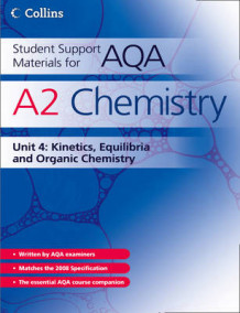 Student Support Materials for AQA: A2 Chemistry Unit 4: Kinetics, Equilibria and Organic Chemistry av John Bentham, Graham Curtis, Andrew Maczek, Colin Chambers, David Nicholls og Geoff Hallas (Heftet)