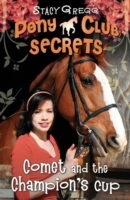 Comet and the Champion's Cup (Pony Club Secrets, Book 5) av Stacy Gregg (Heftet)