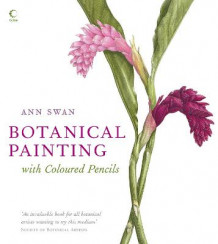 Botanical Painting with Coloured Pencils av Ann Swan (Innbundet)