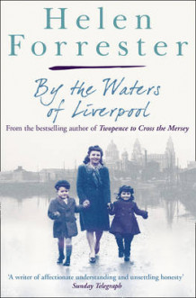 By the Waters of Liverpool / Lime Street at Two av Helen Forrester (Heftet)