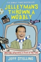 Jelleyman's Thrown a Wobbly av Jeff Stelling (Heftet)