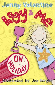 Iggy and Me on Holiday (Iggy and Me, Book 3) av Jenny Valentine (Heftet)