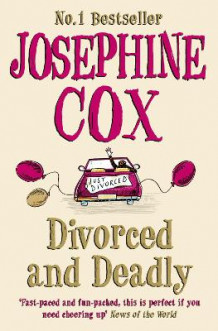Divorced and Deadly av Josephine Cox (Heftet)