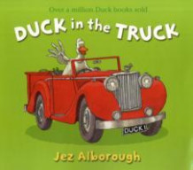 Duck in the Truck av Jez Alborough (Heftet)