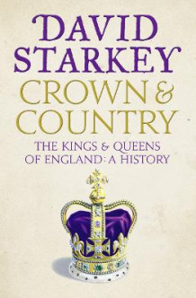 Crown and Country av David Starkey (Heftet)