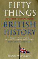 Fifty Things You Need to Know About British History av Hugh Williams (Heftet)