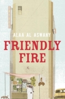 Friendly fire av Alaa Al Aswany (Heftet)