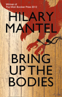 Bring Up the Bodies av Hilary Mantel (Innbundet)