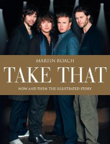 Take That: Now and Then av Martin Roach (Innbundet)